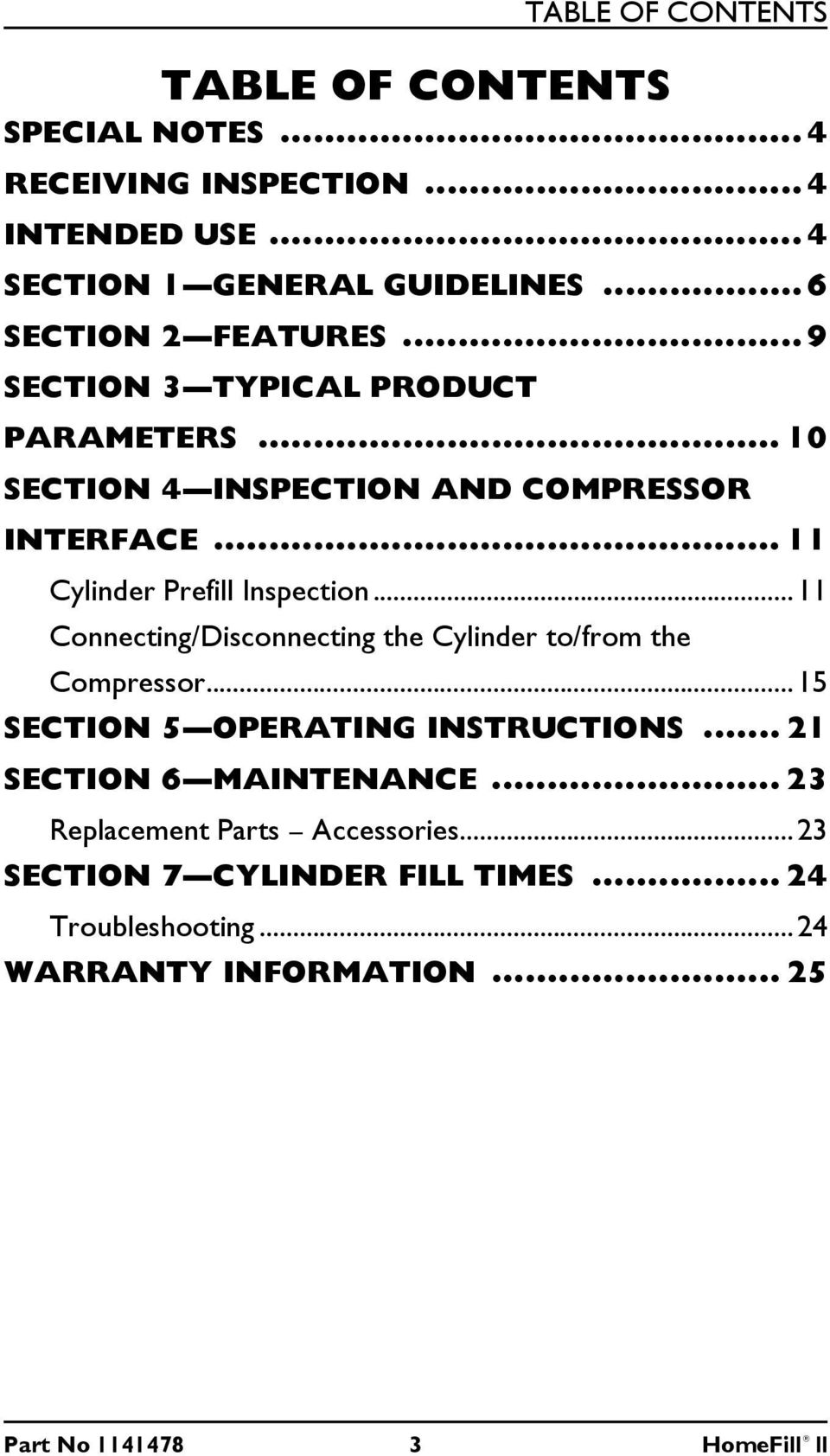 .. 11 Cylinder Prefill Inspection...11 Connecting/Disconnecting the Cylinder to/from the Compressor...15 SECTION 5 OPERATING INSTRUCTIONS.