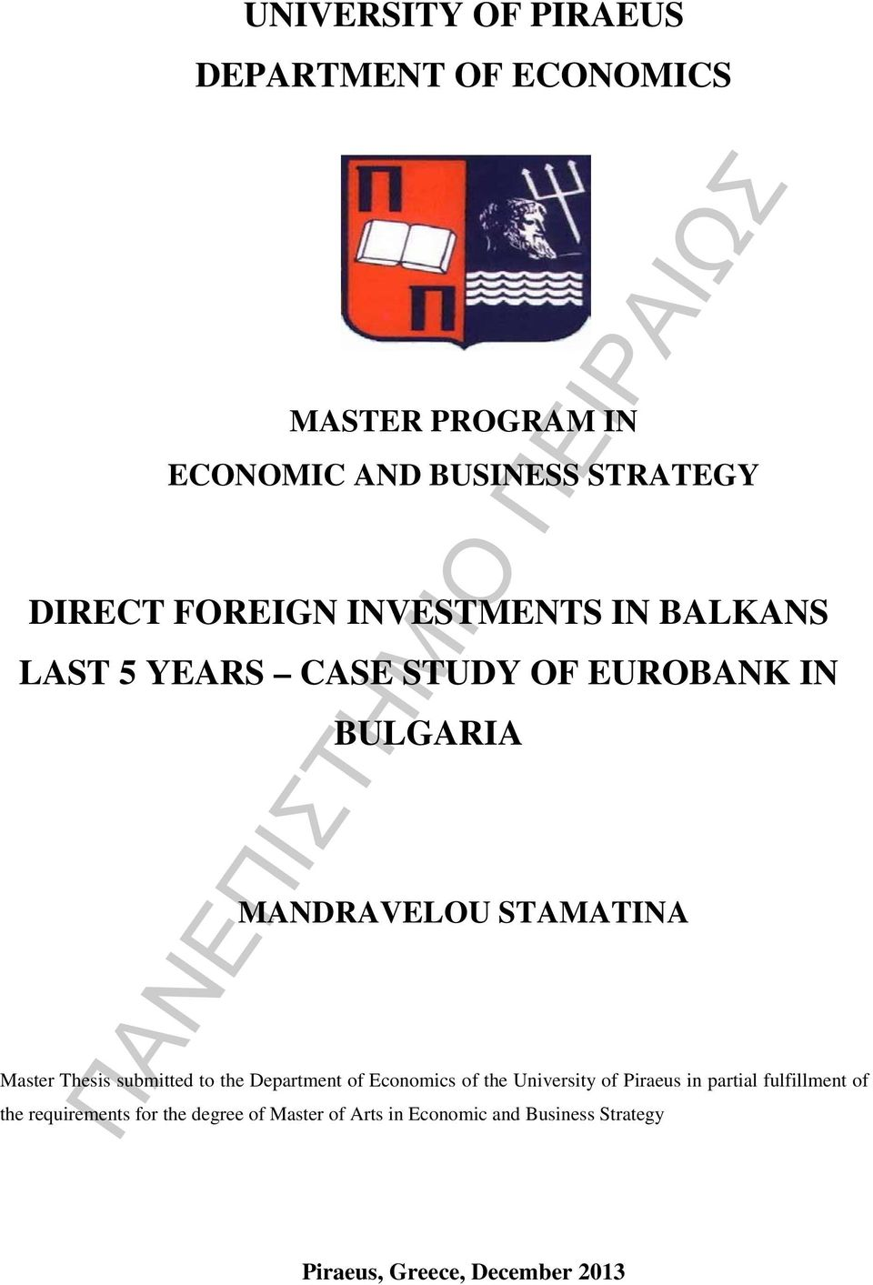 Thesis submitted to the Department of Economics of the University of Piraeus in partial fulfillment of the