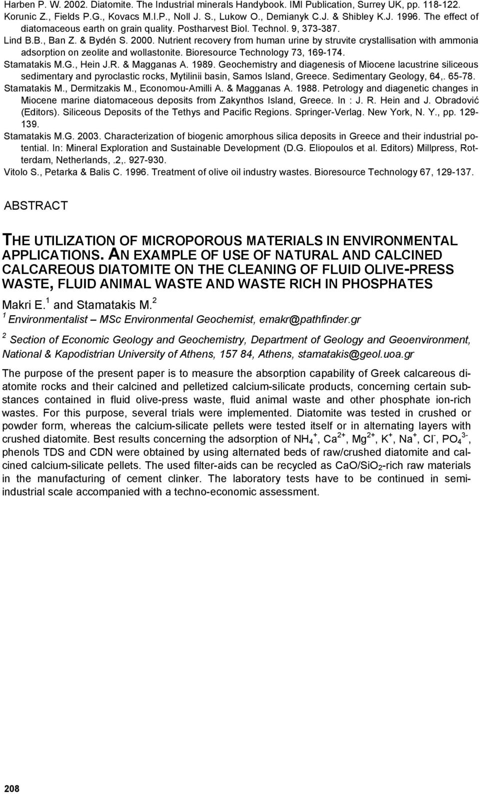 Nutrient recovery from human urine by struvite crystallisation with ammonia adsorption on zeolite and wollastonite. Bioresource Technology 73, 169-174. Stamatakis M.G., Hein J.R. & Magganas Α. 1989.