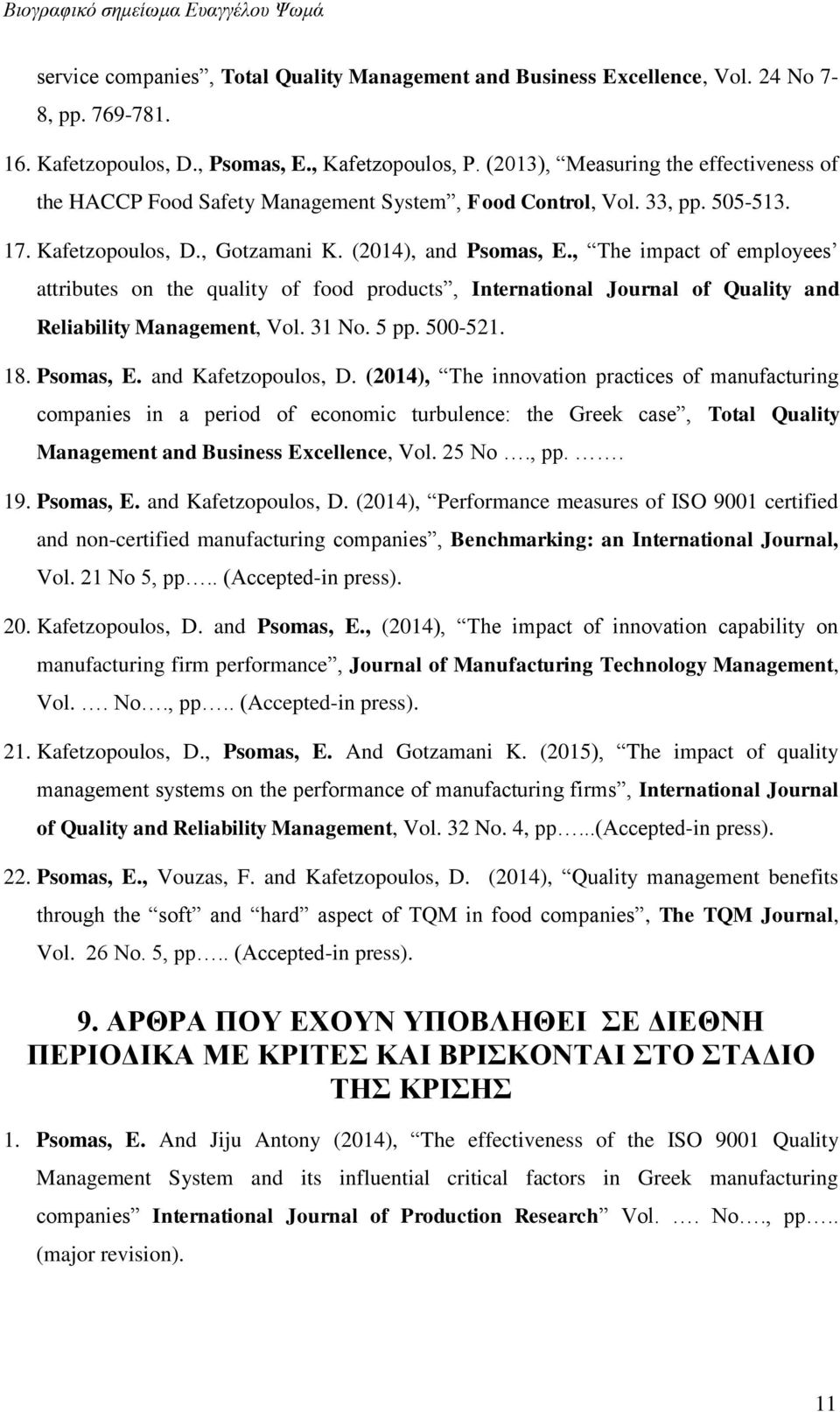 , The impact of employees attributes on the quality of food products, International Journal of Quality and Reliability Management, Vol. 31 No. 5 pp. 500-521. 18. Psomas, E. and Kafetzopoulos, D.