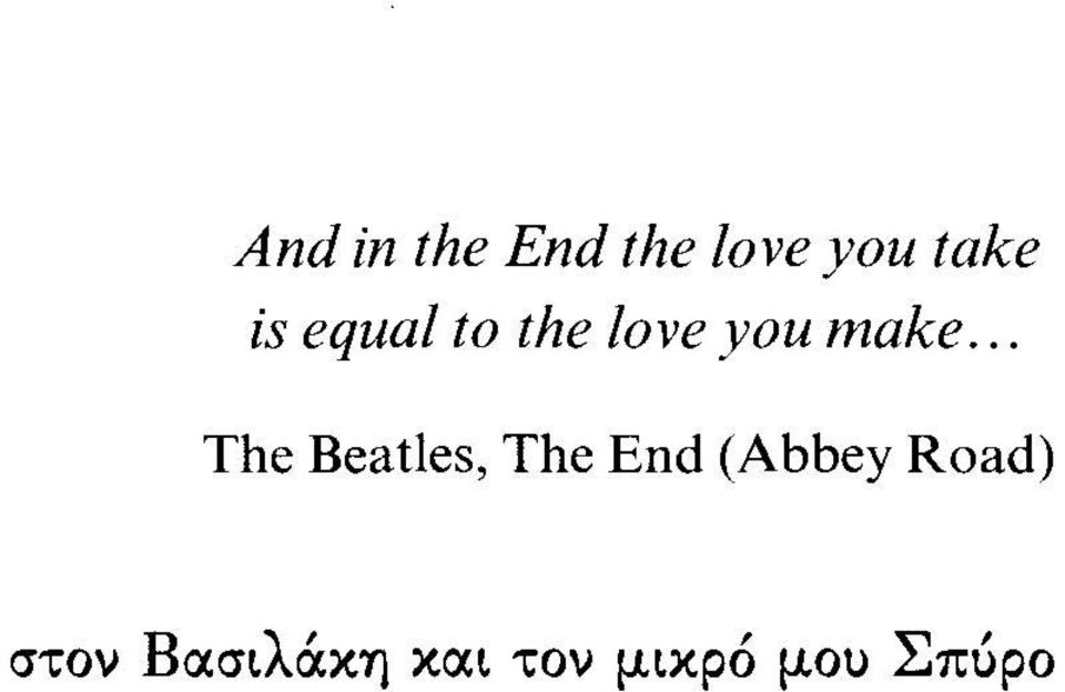.. The Beatles, The End (Abbey