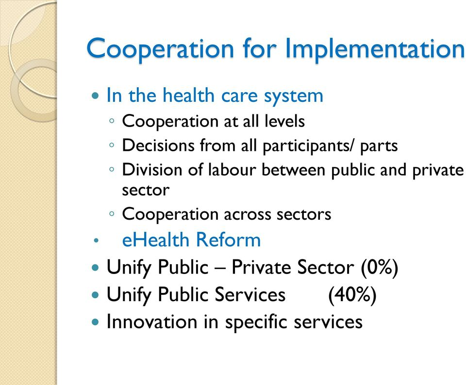 public and private sector Cooperation across sectors ehealth Reform Unify