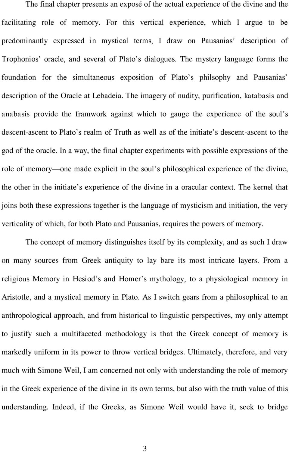 The mystery language forms the foundation for the simultaneous exposition of Plato s philsophy and Pausanias description of the Oracle at Lebadeia.