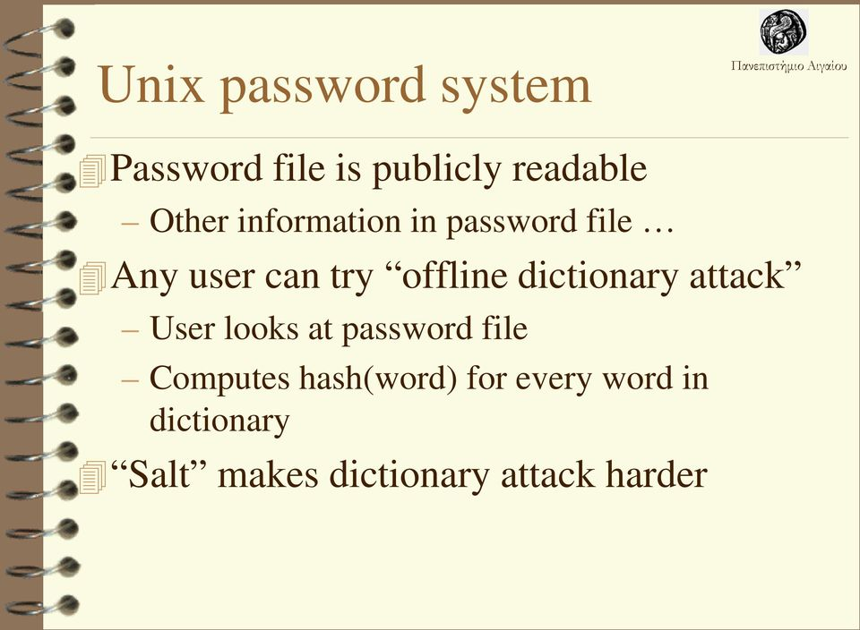 dictionary attack User looks at password file Computes