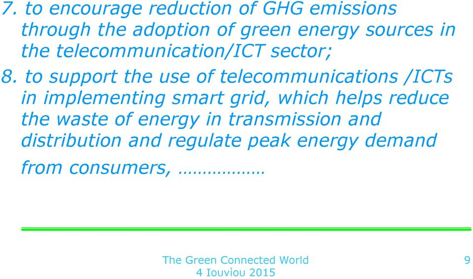 to support the use of telecommunications /ICTs in implementing smart grid, which