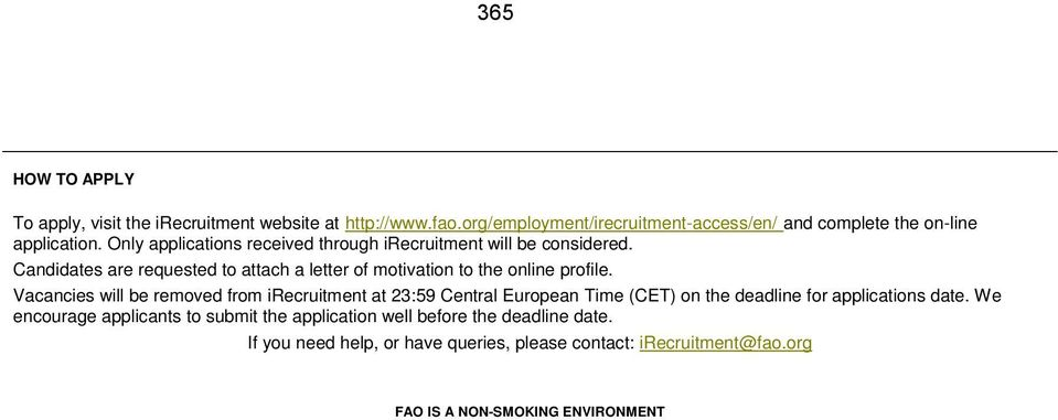 Vacancies will be removed from irecruitment at 23:59 Central European Time (CET) on the deadline for applications date.