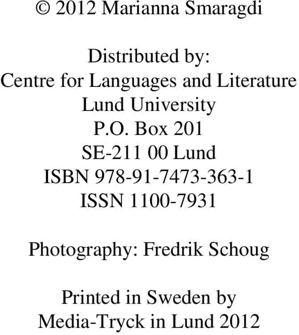 Box 201 SE-211 00 Lund ISBN 978-91-7473-363-1 ISSN