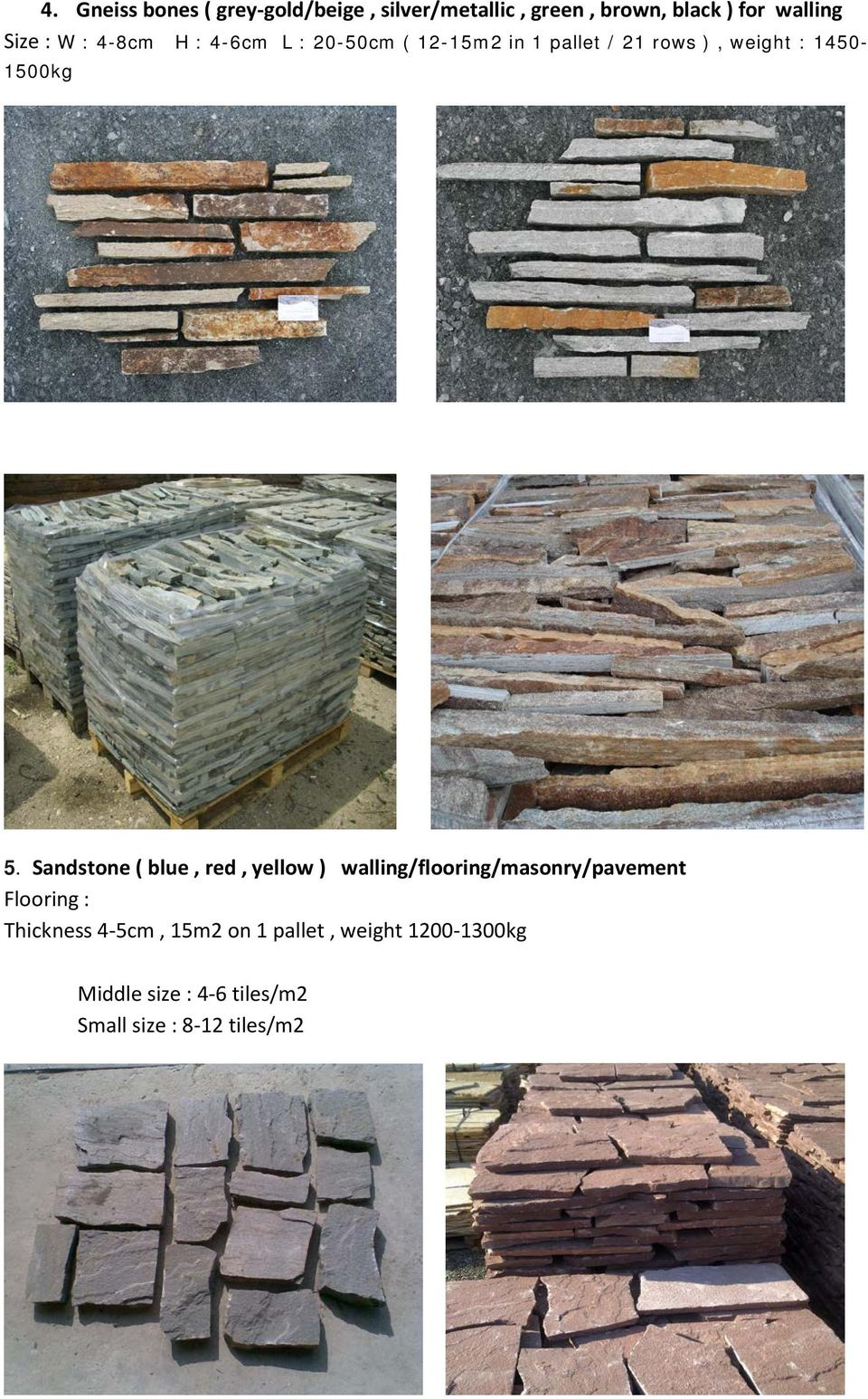 Sandstone ( blue, red, yellow ) walling/flooring/masonry/pavement Flooring : Thickness