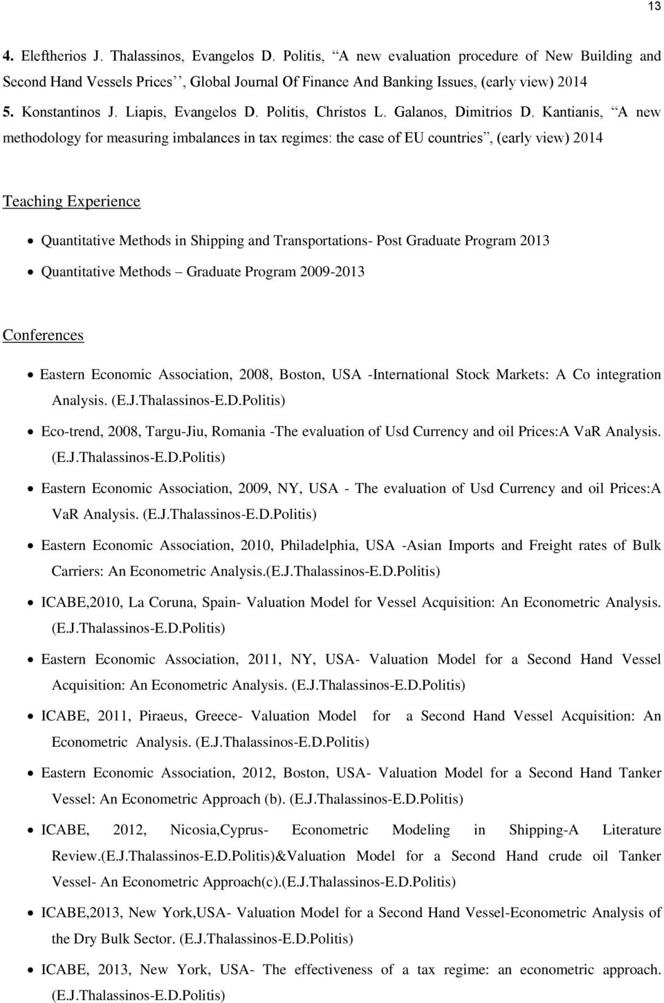 Kantianis, A new methodology for measuring imbalances in tax regimes: the case of EU countries, (early view) 2014 Teaching Experience Quantitative Methods in Shipping and Transportations- Post