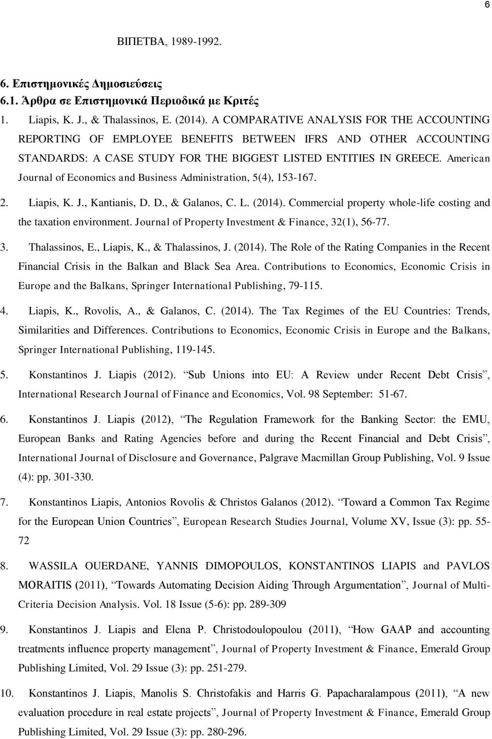 American Journal of Economics and Business Administration, 5(4), 153-167. 2. Liapis, K. J., Kantianis, D. D., & Galanos, C. L. (2014).