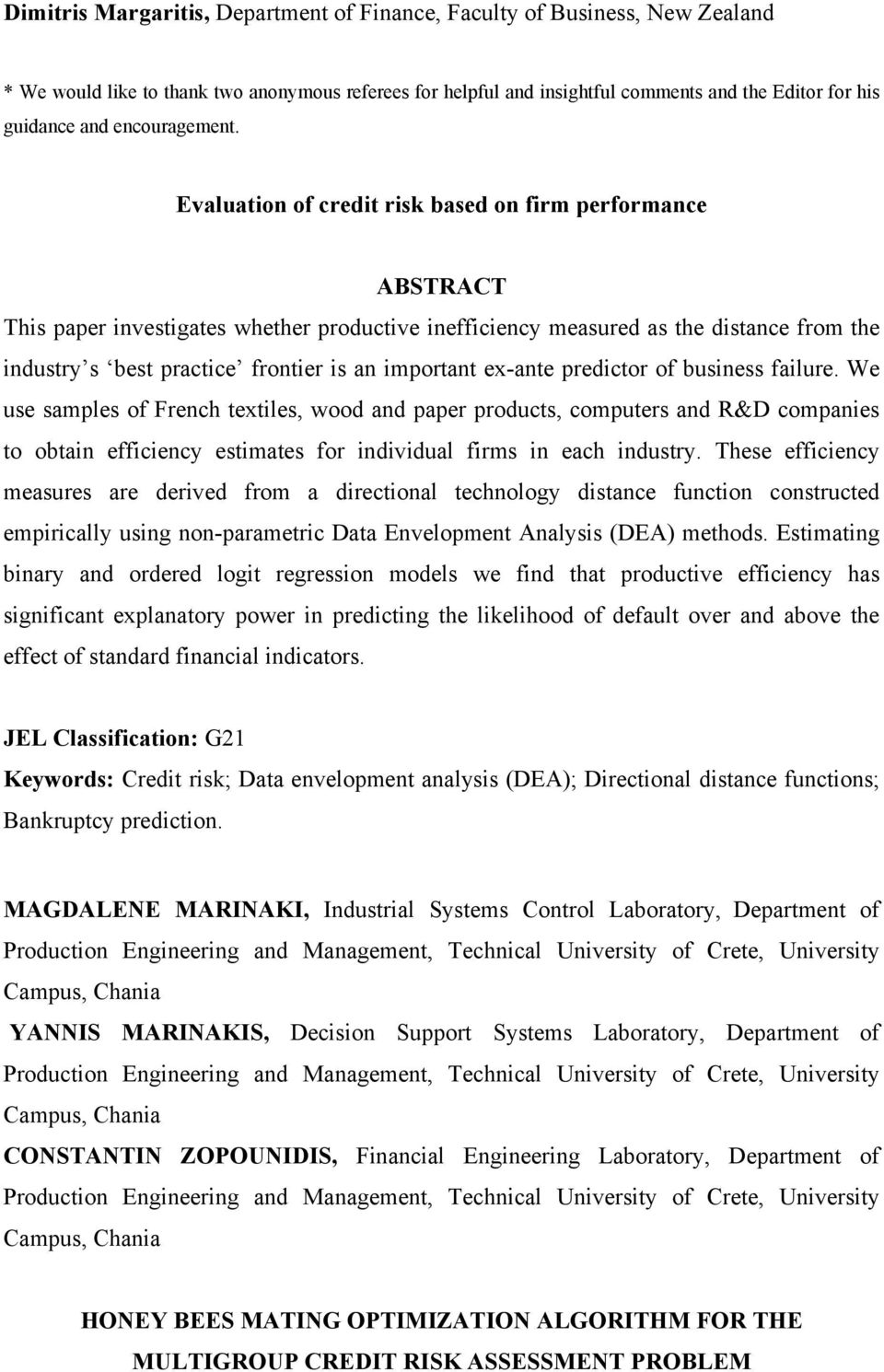 Evaluation of credit risk based on firm performance This paper investigates whether productive inefficiency measured as the distance from the industry s best practice frontier is an important ex-ante