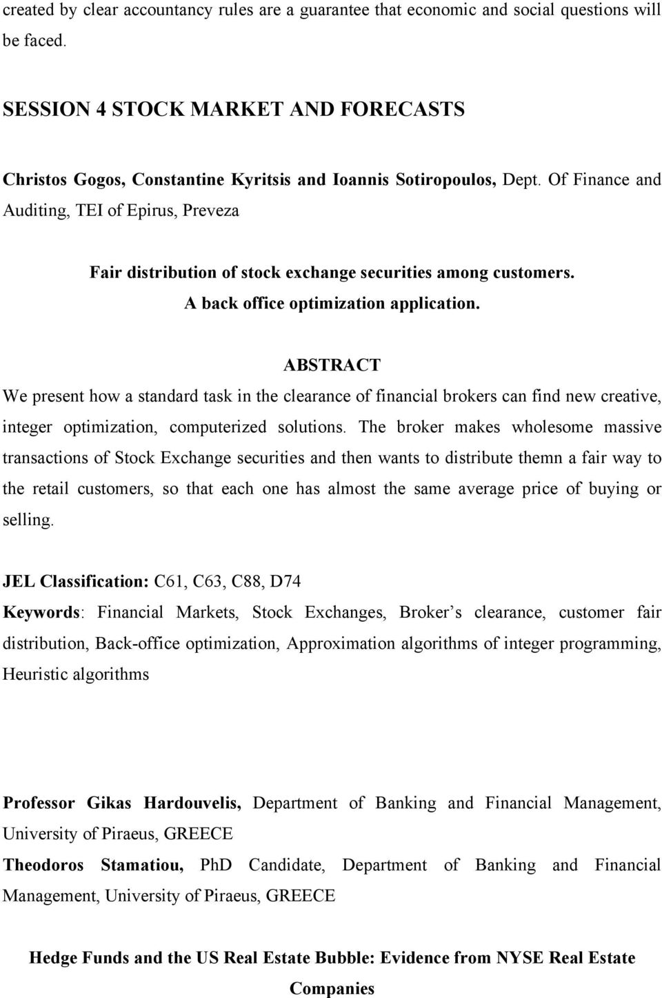 Of Finance and Auditing, TEI of Epirus, Preveza Fair distribution of stock exchange securities among customers. A back office optimization application.