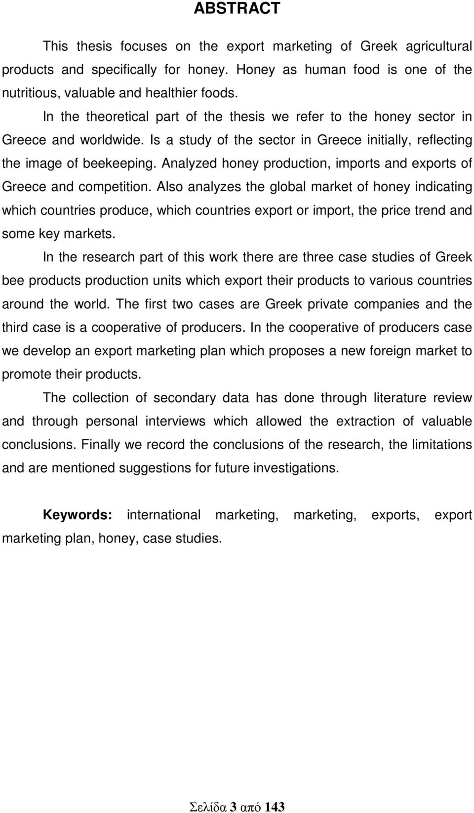 Analyzed honey production, imports and exports of Greece and competition.