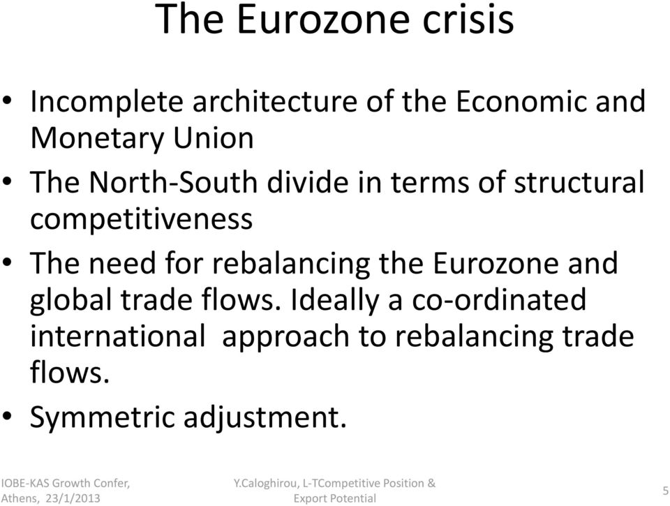 need for rebalancing the Eurozone and global trade flows.