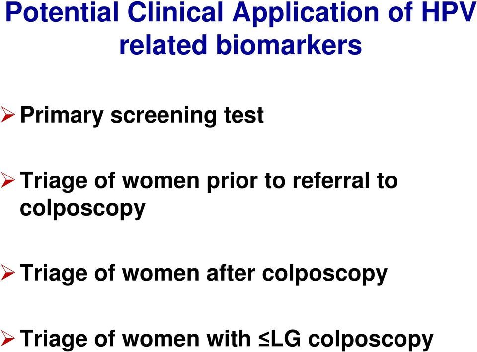 women prior to referral to colposcopy Triage of