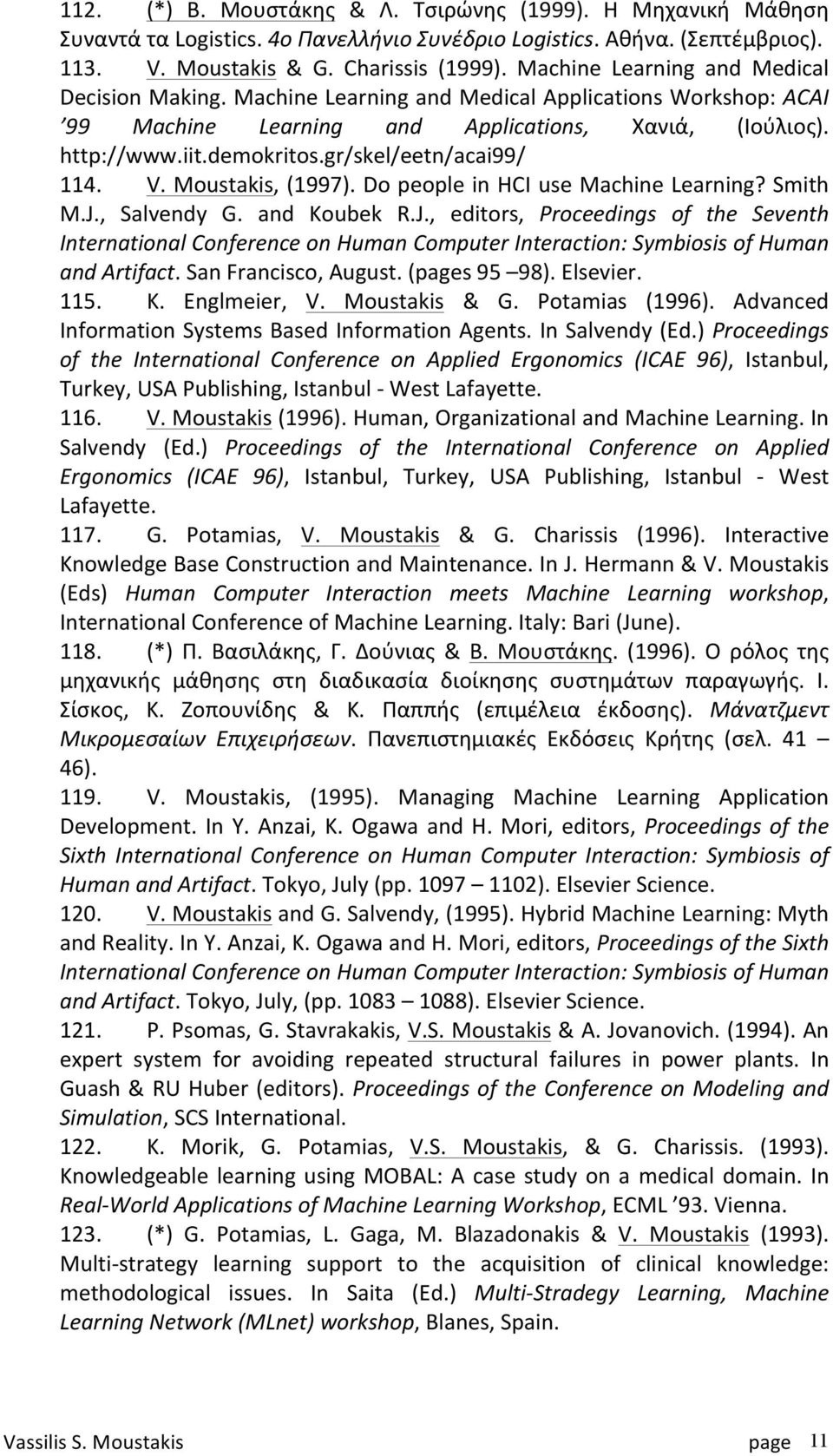 gr/skel/eetn/acai99/ 114. V. Moustakis, (1997). Do people in HCI use Machine Learning? Smith M.J.