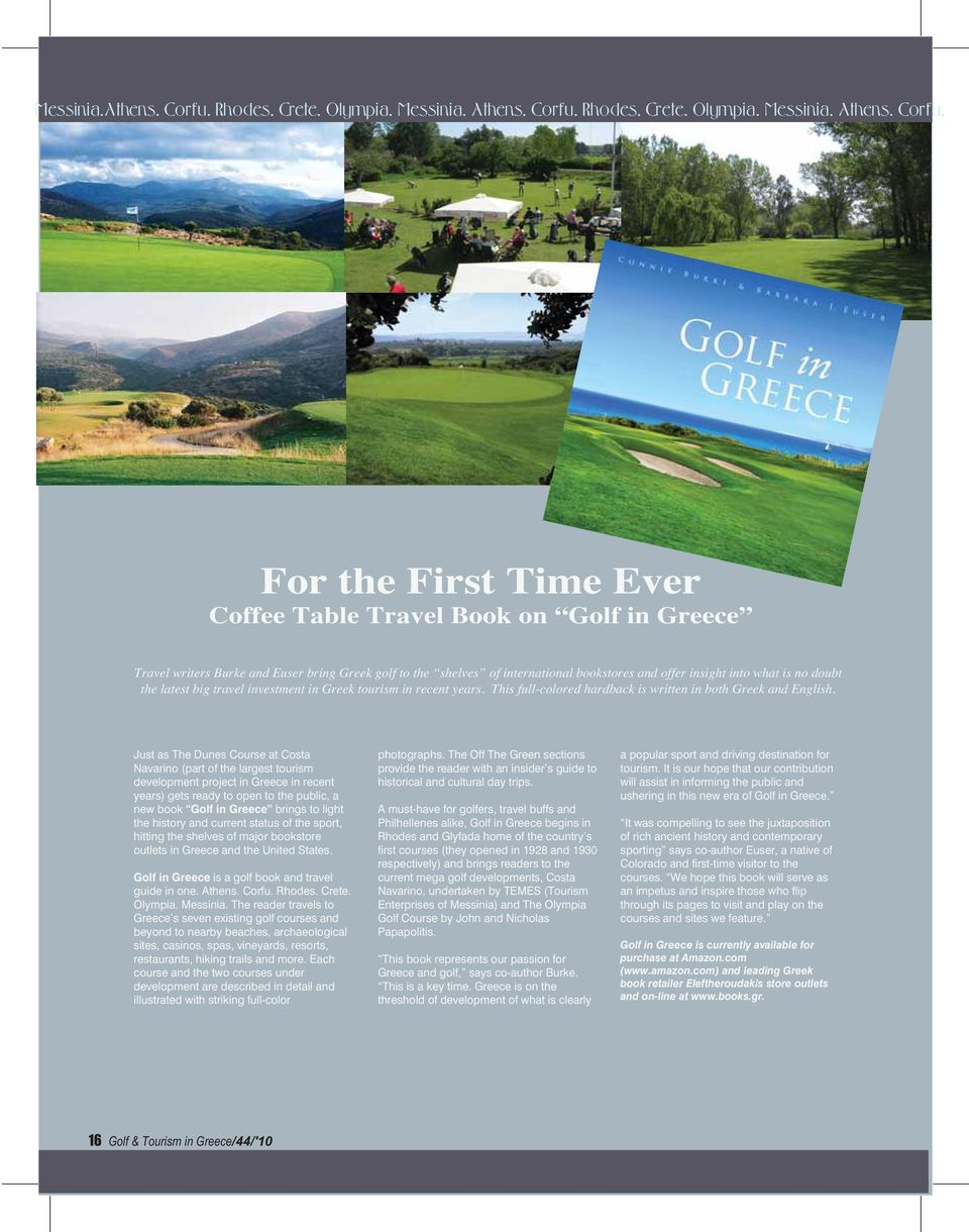 For the First Time Ever Coffee Table Travel Book on Golf in Greece Travel writers Burke and Euser bring Greek golf to the shelves of international bookstores and offer insight into what is no doubt