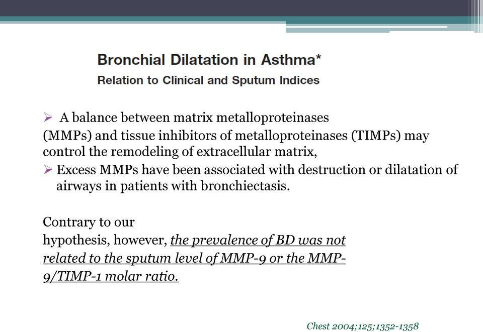 dilatation of airways in patients with bronchiectasis.