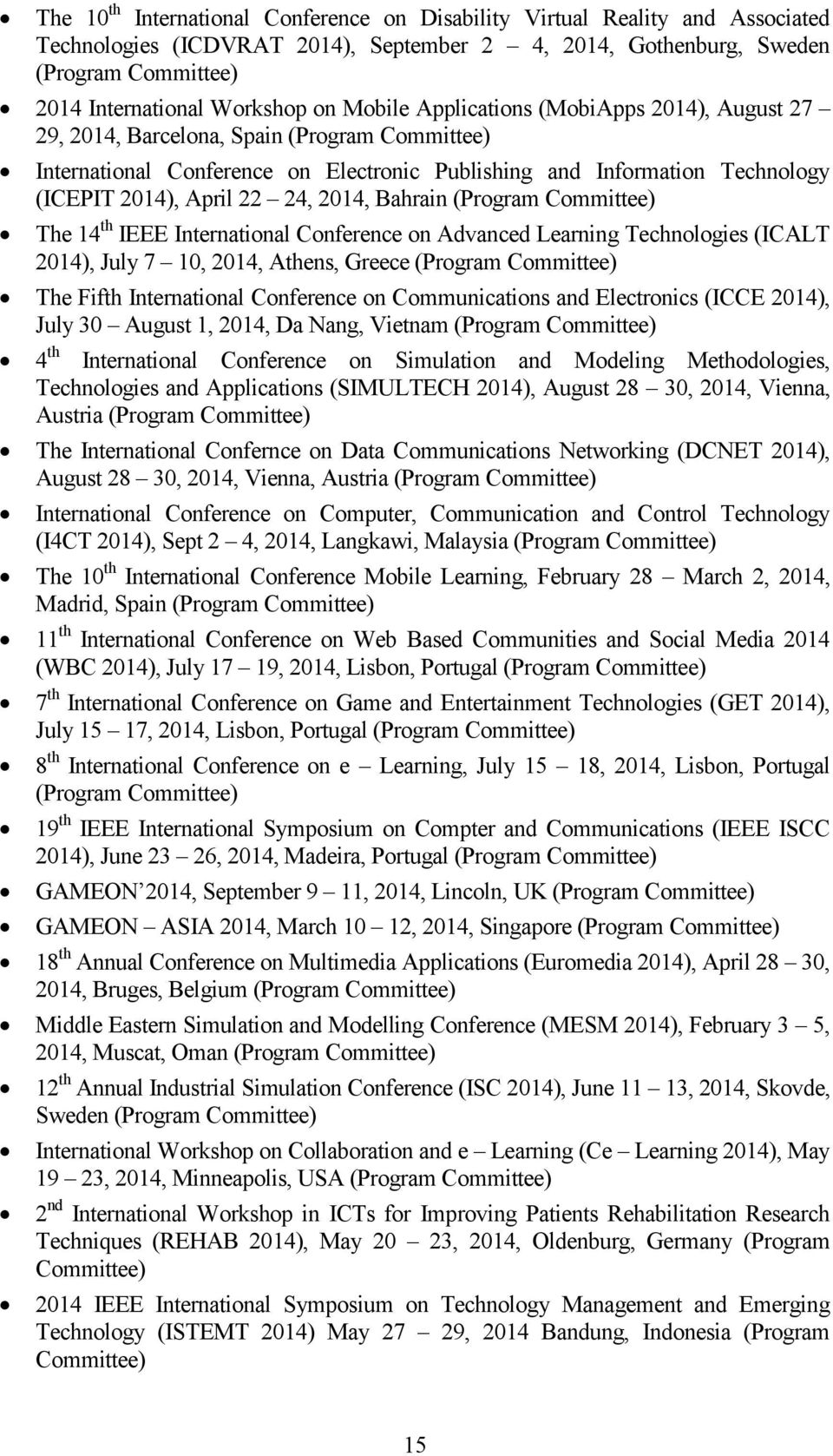 (Program The 14 th IEEE International Conference on Advanced Learning Technologies (ICALT 2014), July 7 10, 2014, Athens, Greece (Program The Fifth International Conference on Communications and