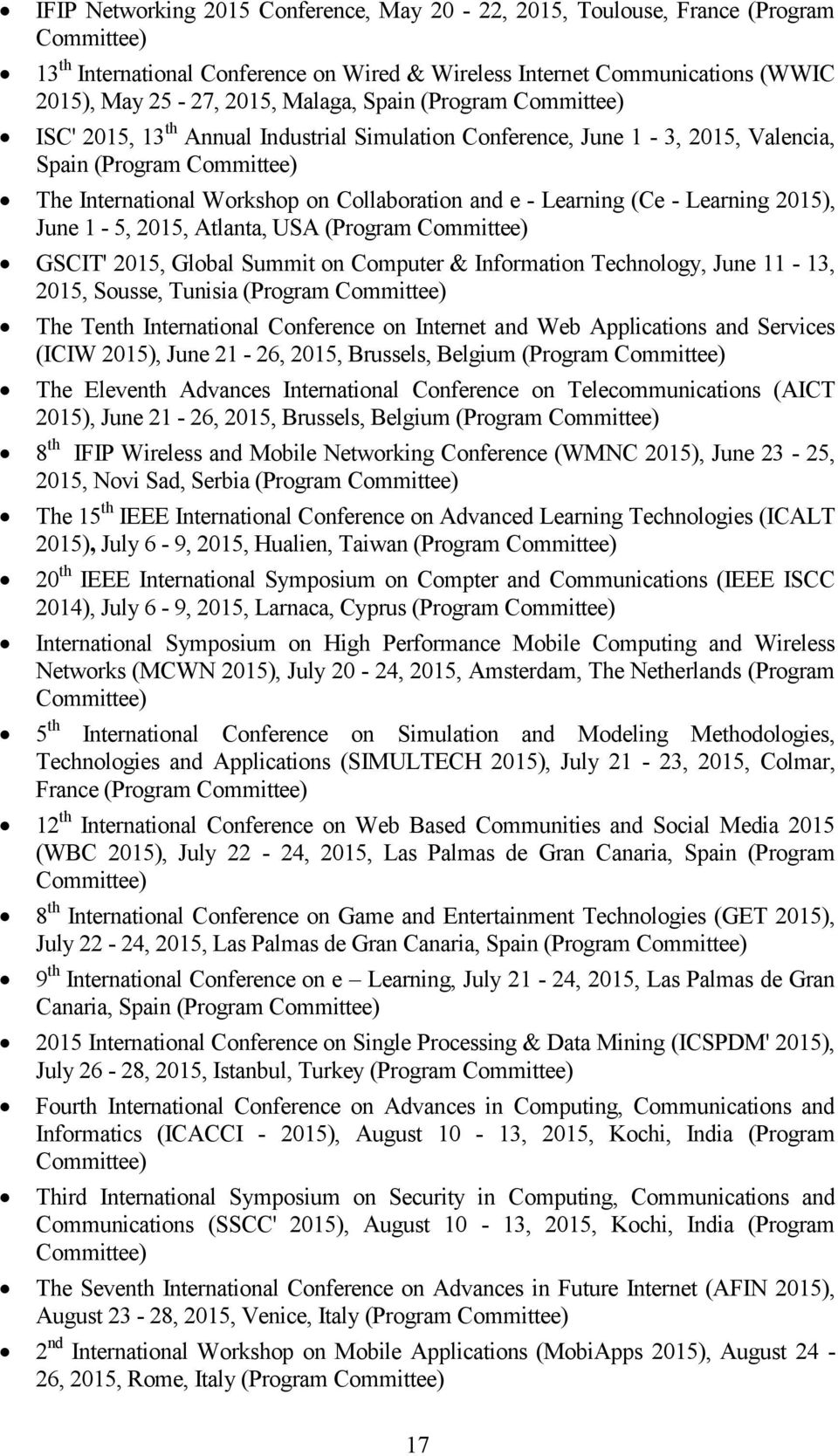 1-5, 2015, Atlanta, USA (Program GSCIT' 2015, Global Summit on Computer & Information Technology, June 11-13, 2015, Sousse, Tunisia (Program The Tenth International Conference on Internet and Web