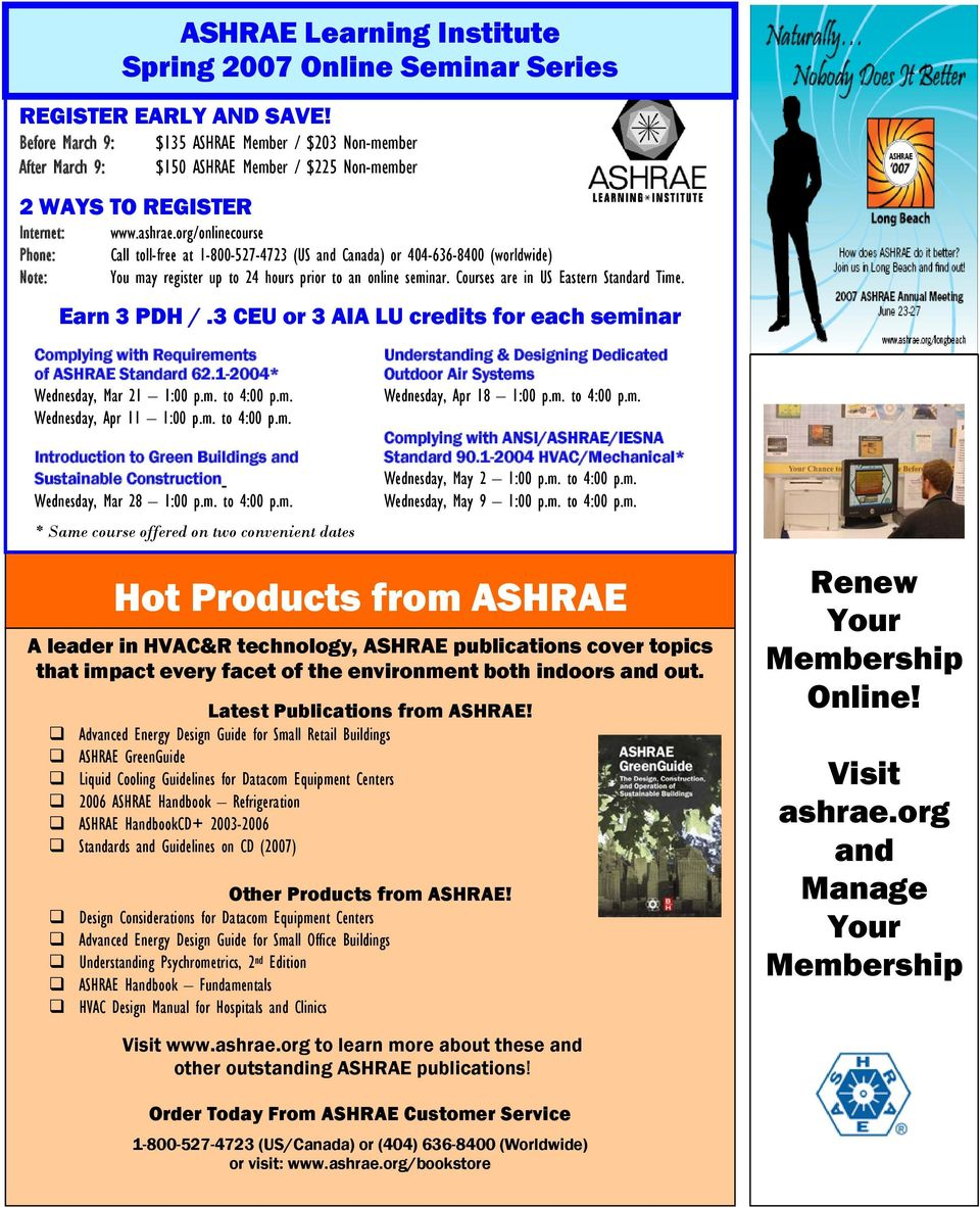 Series www.ashrae.org/onlinecourse Call toll-free at 1-800-527-4723 (US and Canada) or 404-636-8400 (worldwide) You may register up to 24 hours prior to an online seminar.