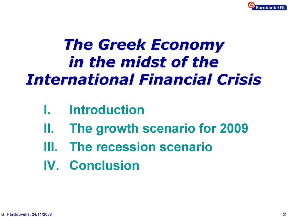 The Greek Economy in the midst of the