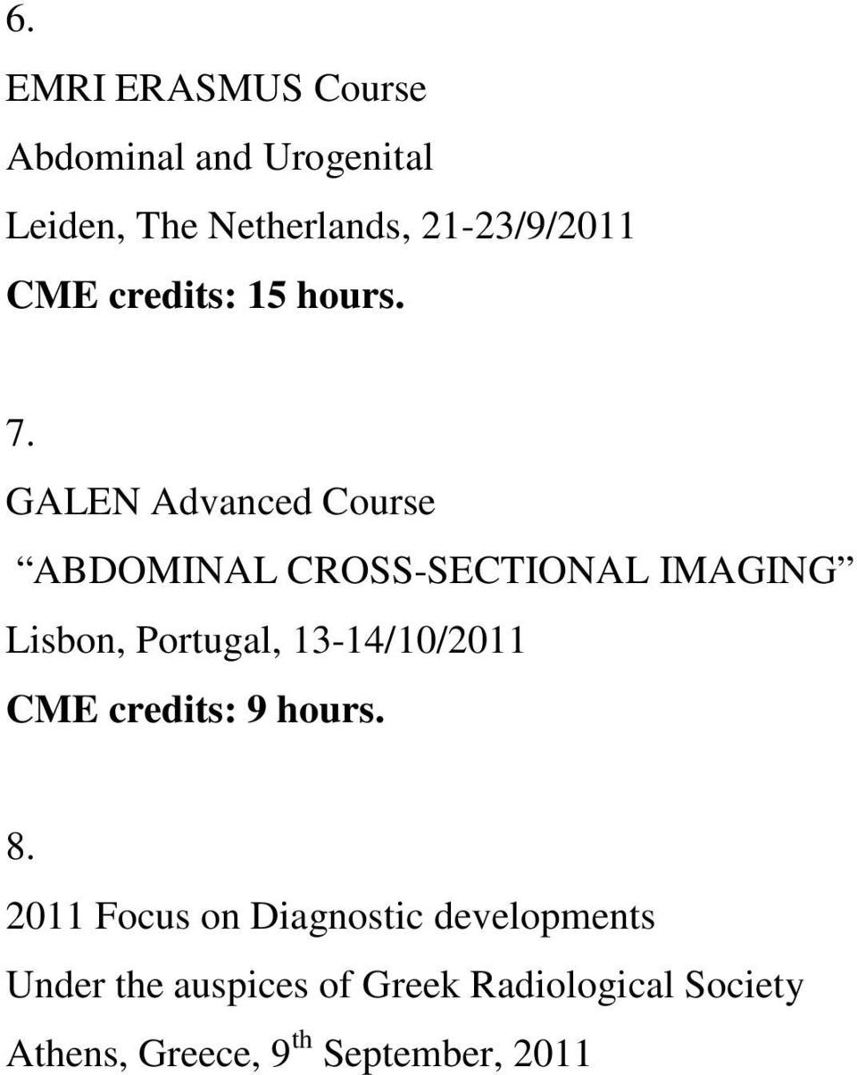 GALEN Advanced Course ABDOMINAL CROSS-SECTIONAL IMAGING Lisbon, Portugal,