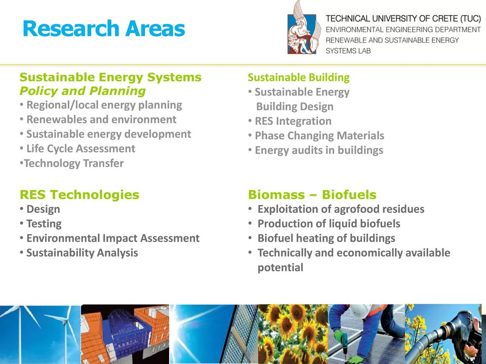 Analysis Sustainable Building Sustainable Energy Building Design RES Integration Phase Changing Materials Energy audits in buildings Biomass