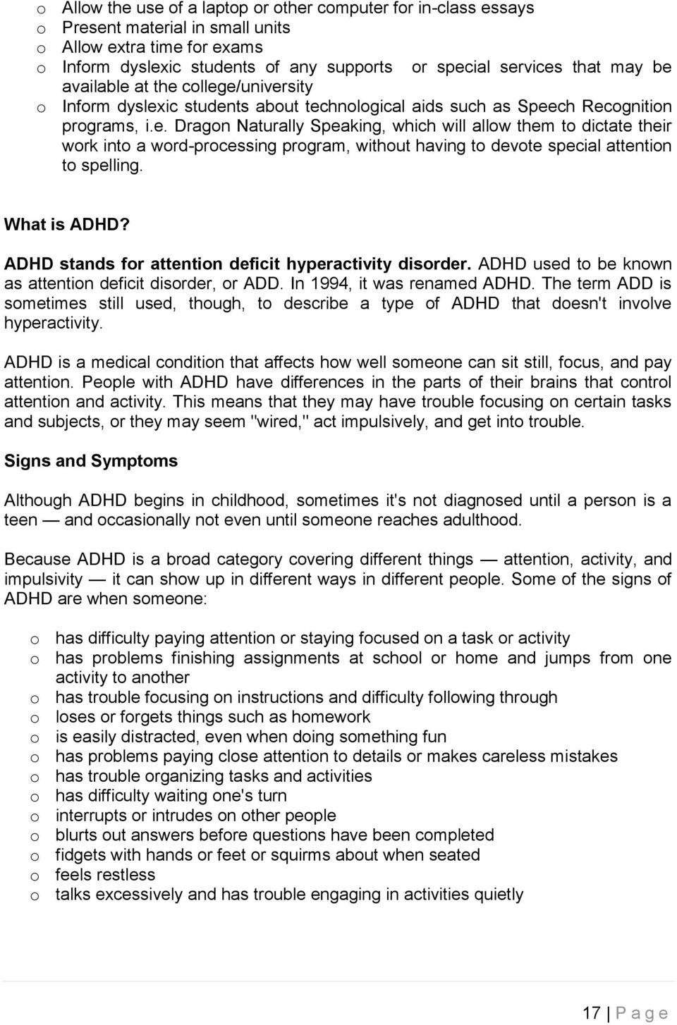 What is ADHD? ADHD stands for attention deficit hyperactivity disorder. ADHD used to be known as attention deficit disorder, or ADD. In 1994, it was renamed ADHD.