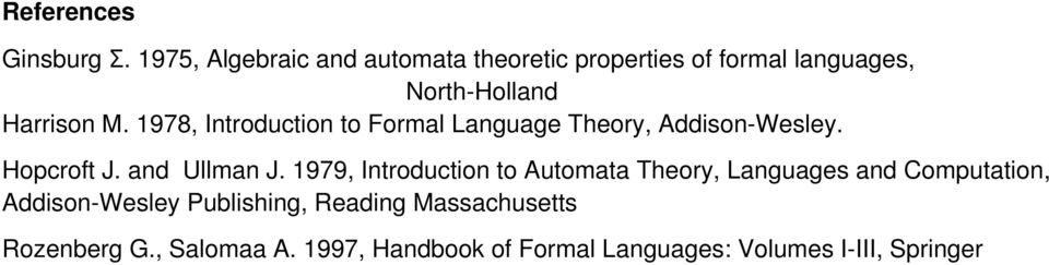 1978, Introduction to Formal Language Theory, Addison-Wesley. Hopcroft J. and Ullman J.