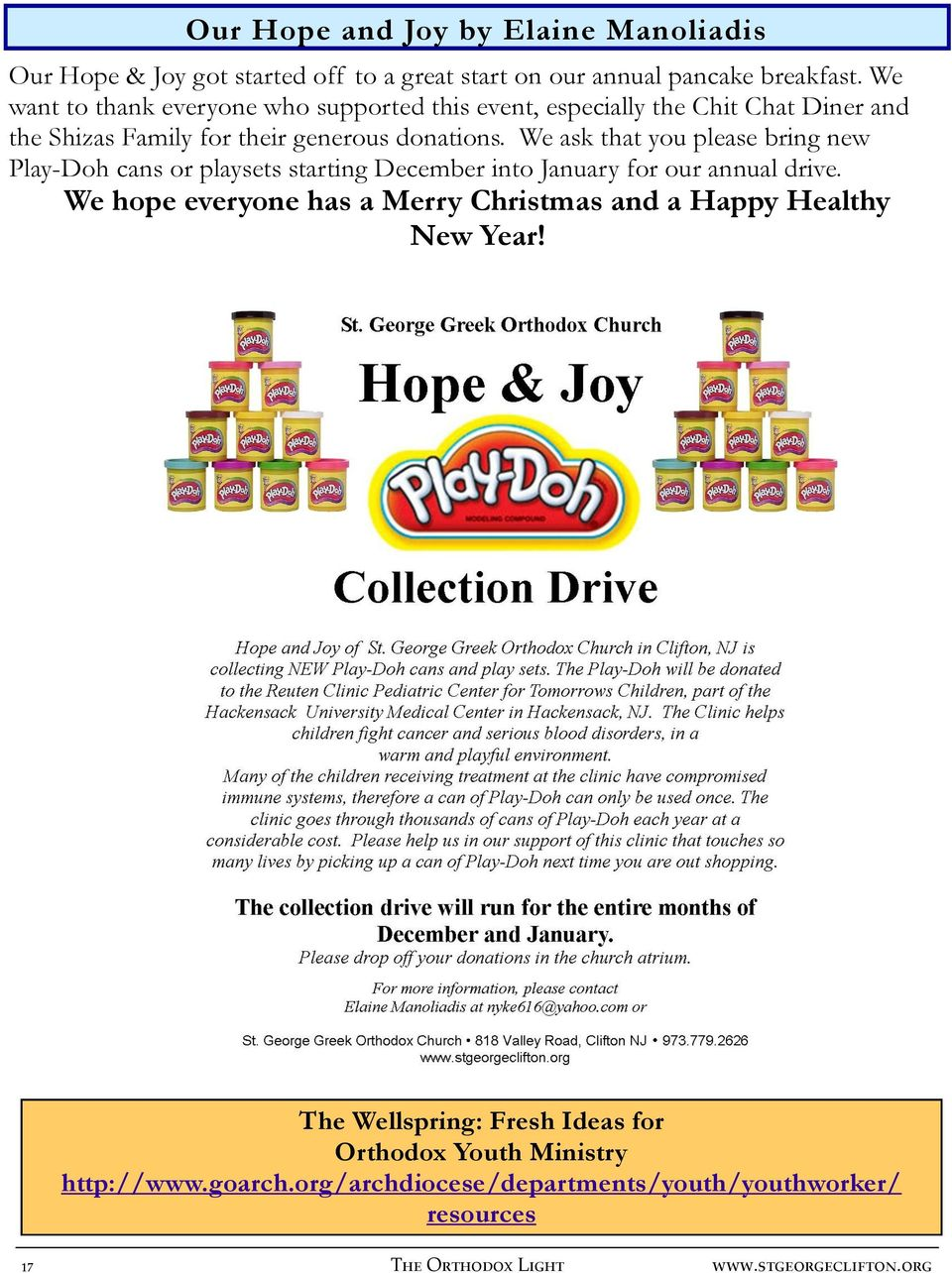 We ask that you please bring new Play-Doh cans or playsets starting December into January for our annual drive.