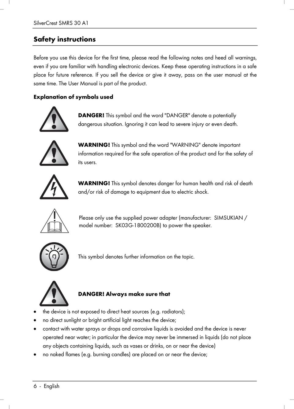 "Explanation of symbols used DANGER! This symbol and the word ""DANGER"" denote a potentially dangerous situation. Ignoring it can lead to severe injury or even death. WARNING!"