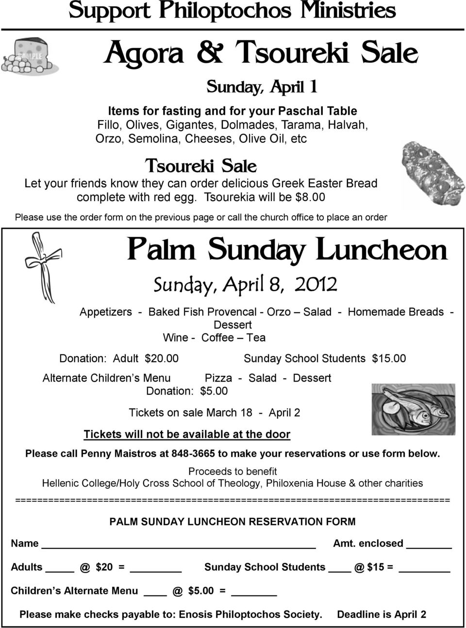 00 Please use the order form on the previous page or call the church office to place an order Palm Sunday Luncheon Sunday, April 8, 2012 Appetizers - Baked Fish Provencal - Orzo Salad - Homemade
