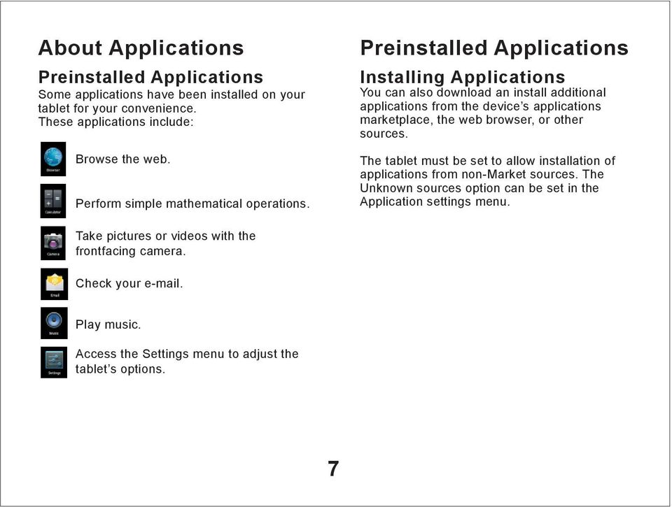 Preinstalled Applications Installing Applications You can also download an install additional applications from the device s applications marketplace, the web browser, or