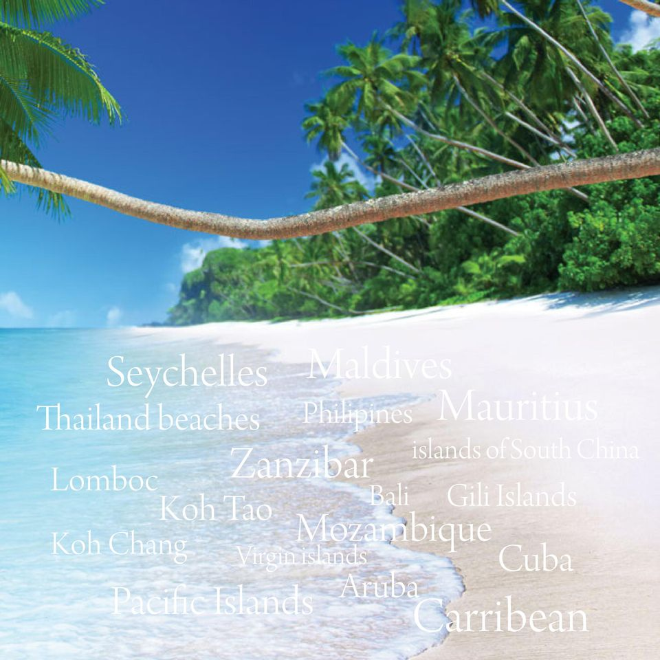 Philipines Mauritius Bali Mozambique Aruba islands