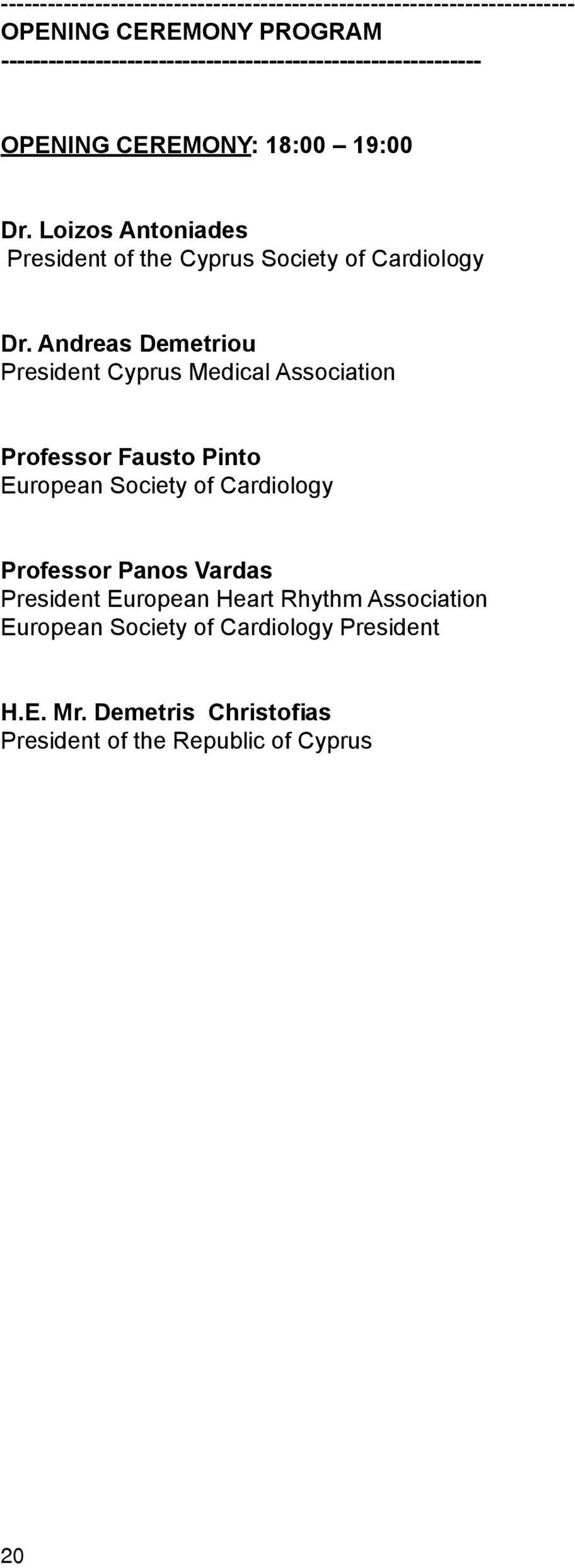 Loizos Antoniades President of the Cyprus Society of Cardiology Dr.