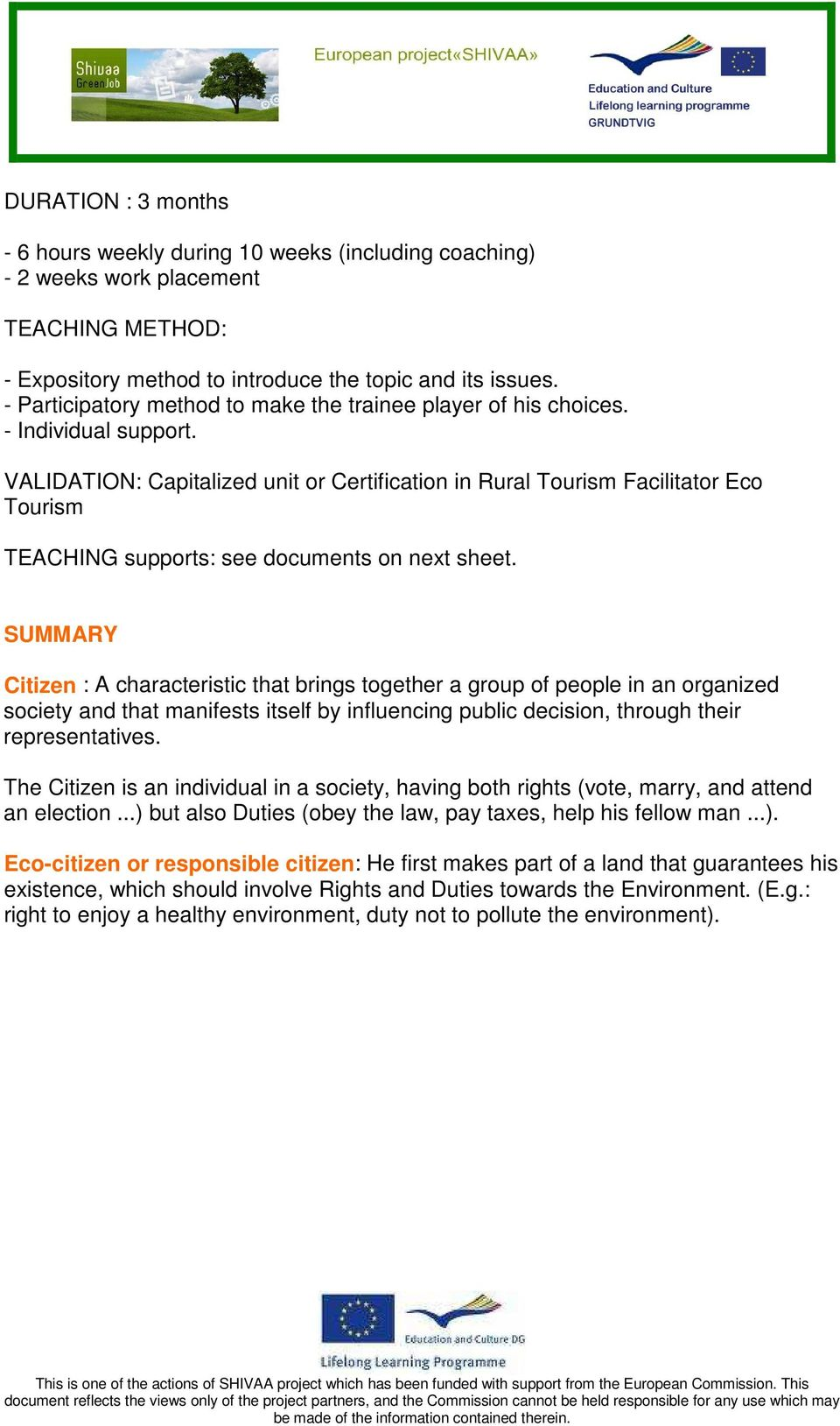 VALIDATION: Capitalized unit or Certification in Rural Tourism Facilitator Eco Tourism TEACHING supports: see documents on next sheet.