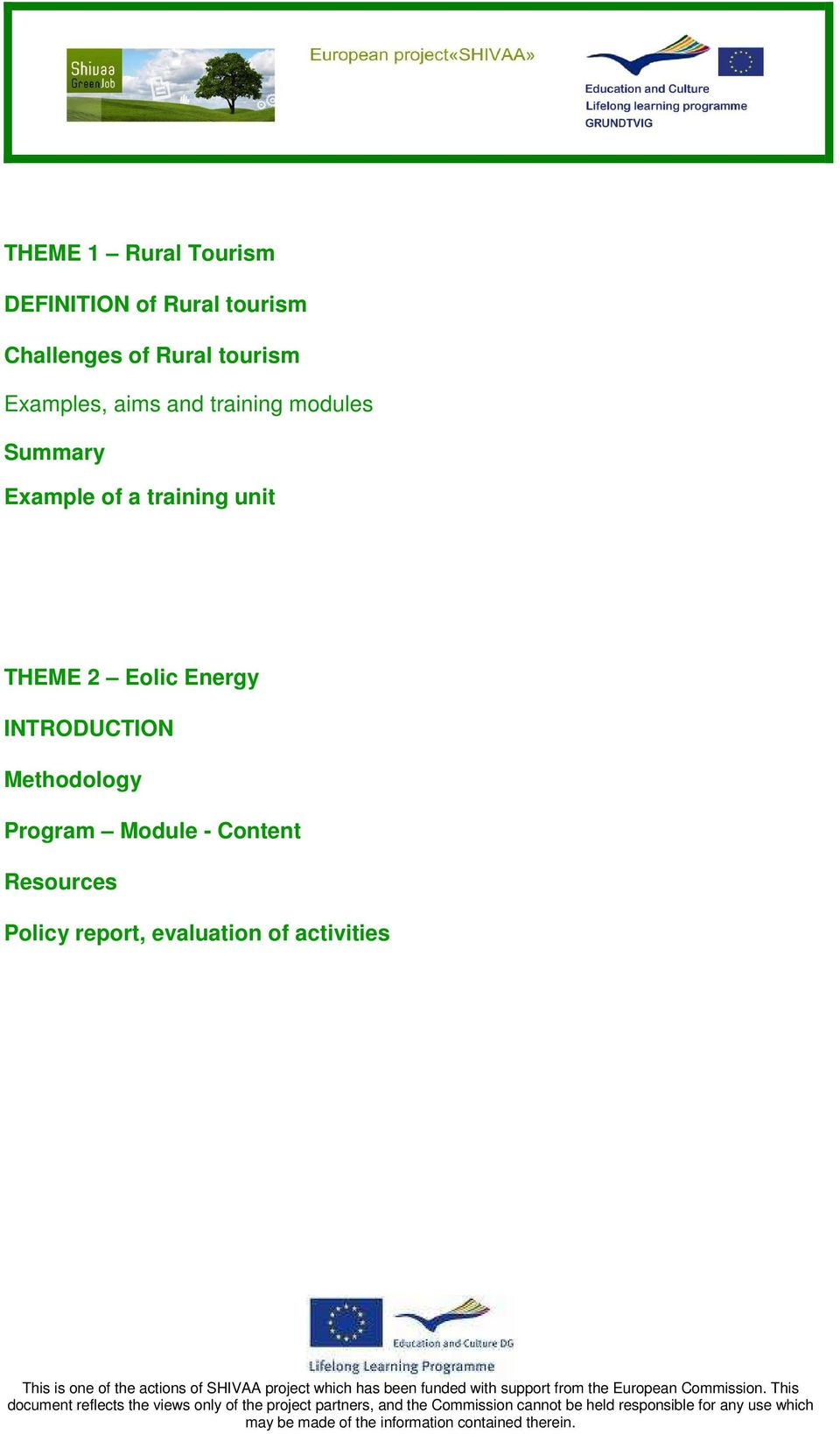 Content Resources Policy report, evaluation of activities document reflects the views only of the project
