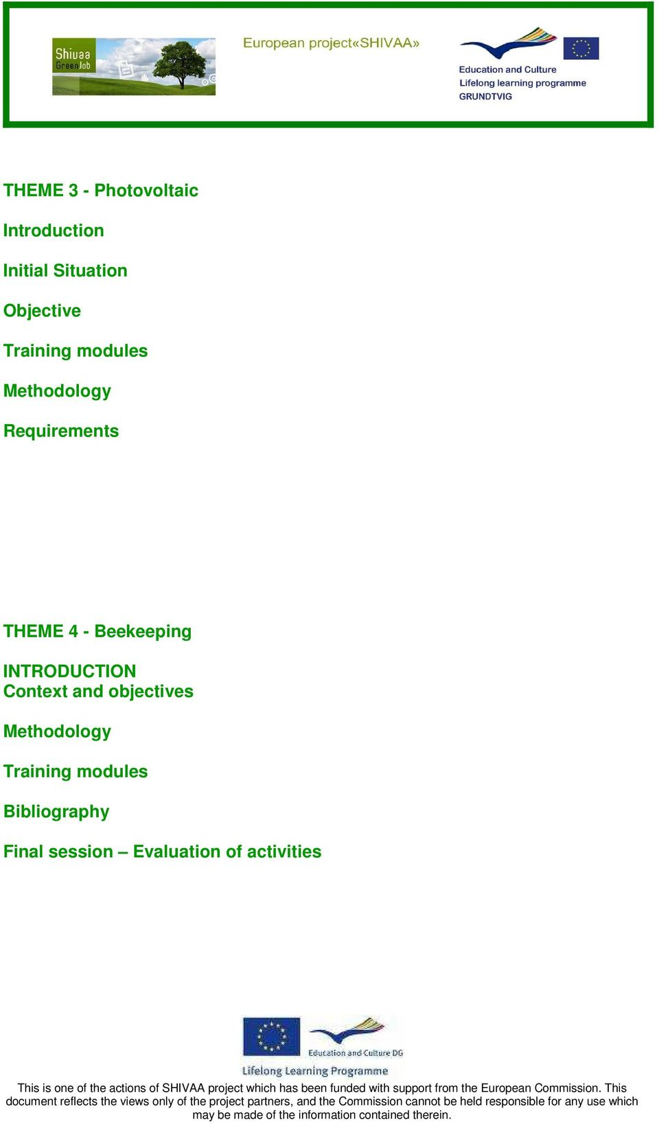 Bibliography Final session Evaluation of activities document reflects the views only of the project