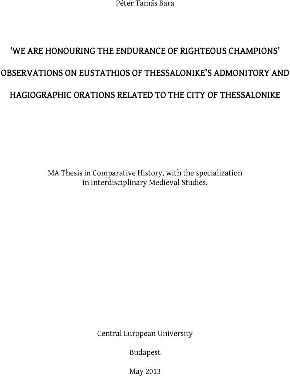 RELATED TO THE CITY OF THESSALONIKE MA Thesis in Comparative History, with the