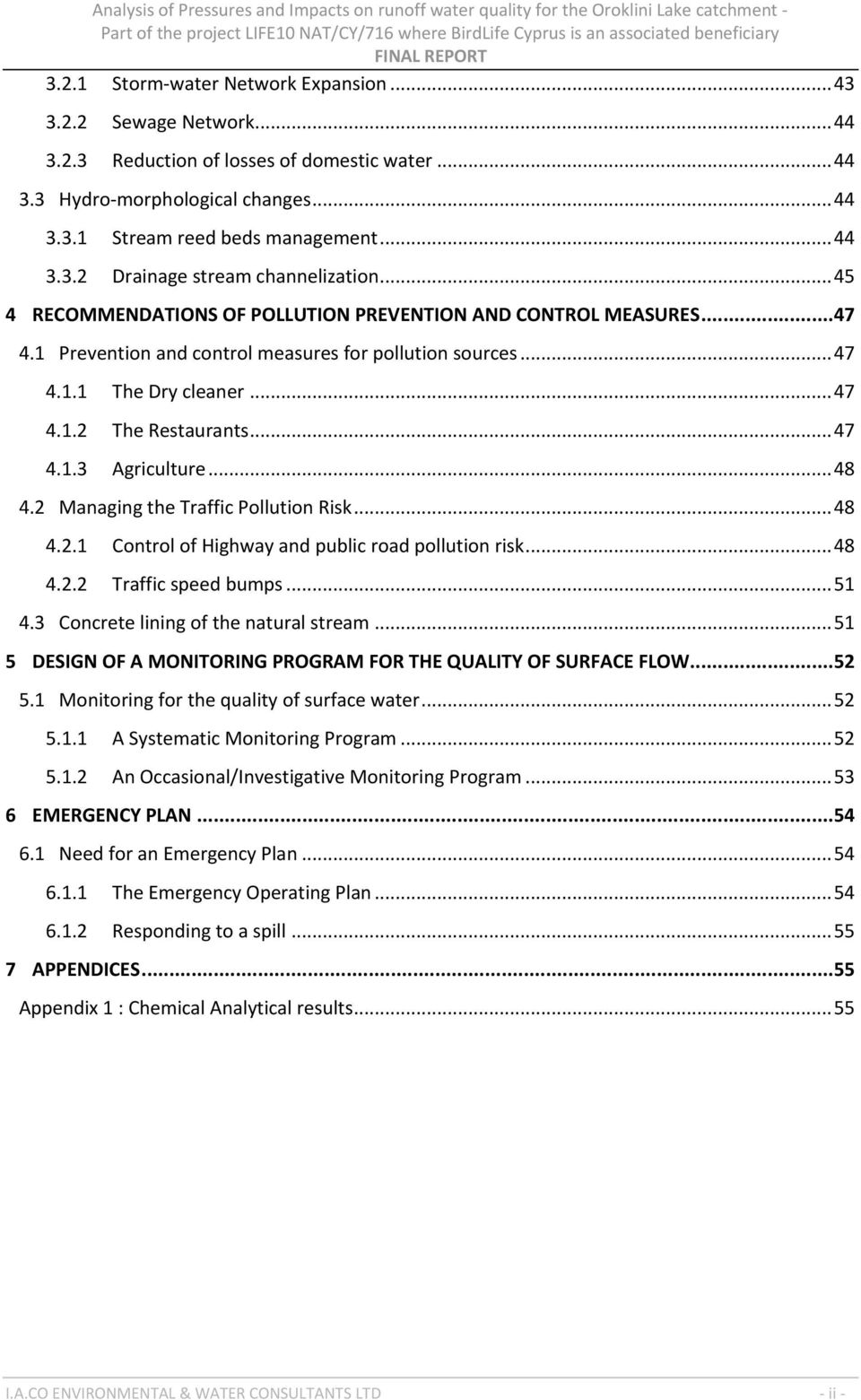 .. 48 4.2 Managing the Traffic Pollution Risk... 48 4.2.1 Control of Highway and public road pollution risk... 48 4.2.2 Traffic speed bumps... 51 4.3 Concrete lining of the natural stream.