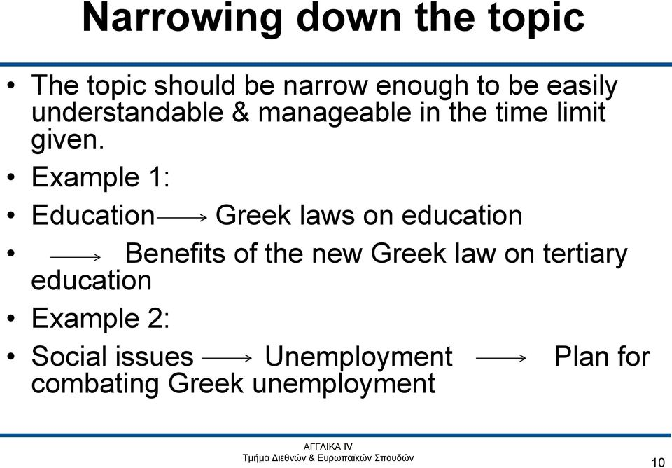 Example 1: Education Greek laws on education Benefits of the new Greek law