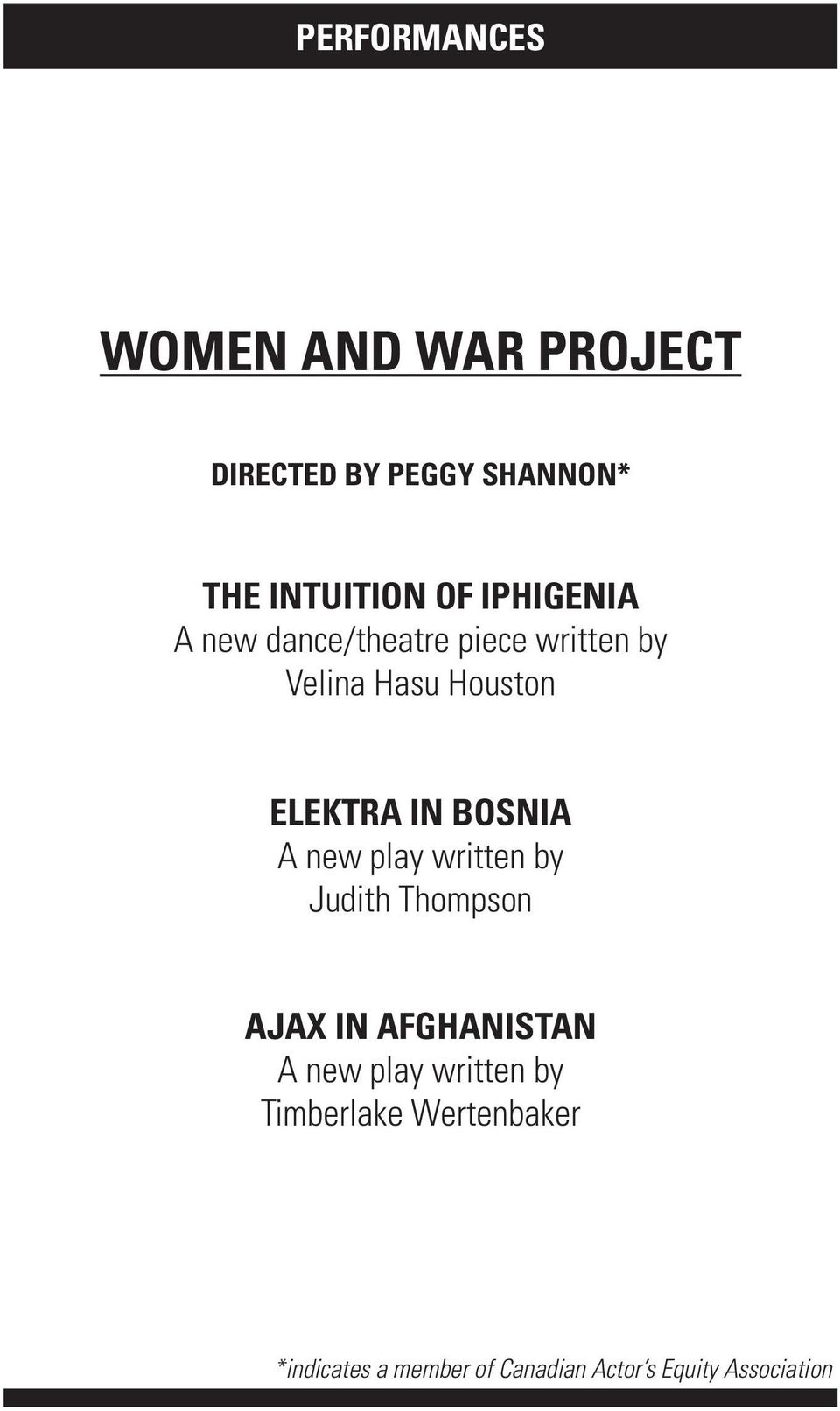 BOSNIA A new play written by Judith Thompson AJAX IN AFGHANISTAN A new play