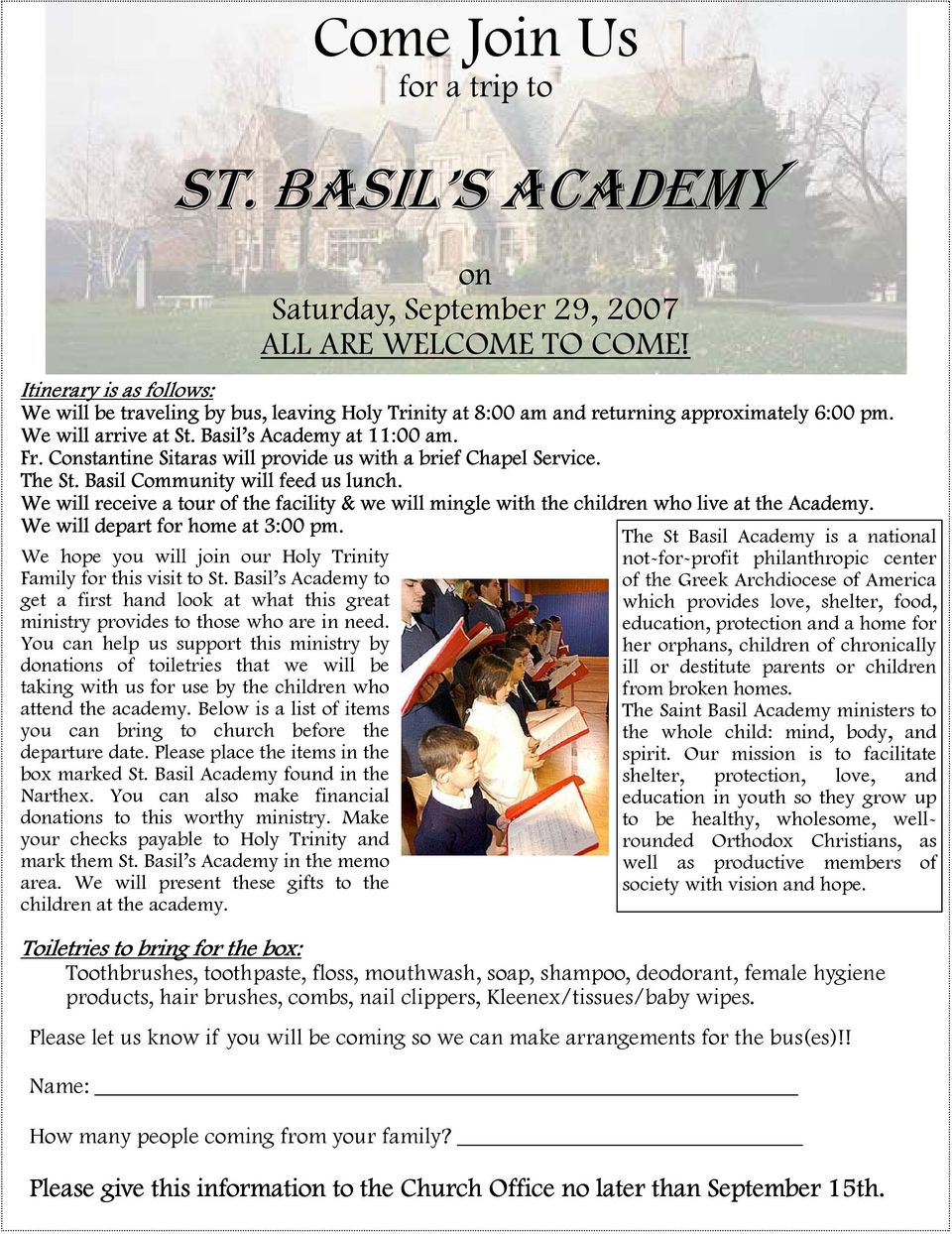 Constantine Sitaras will provide us with a brief Chapel Service. The St. Basil Community will feed us lunch.