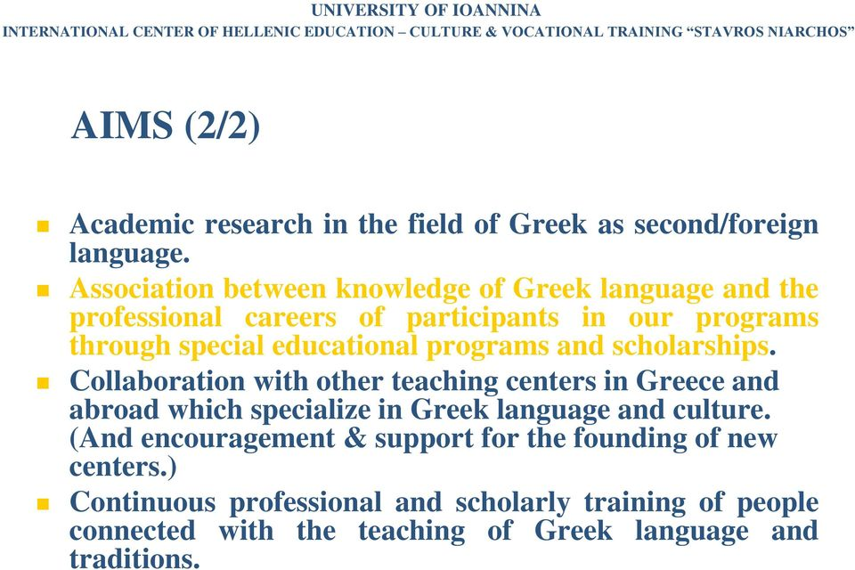 Association between knowledge of Greek language and the professional careers of participants in our programs through special educational programs and