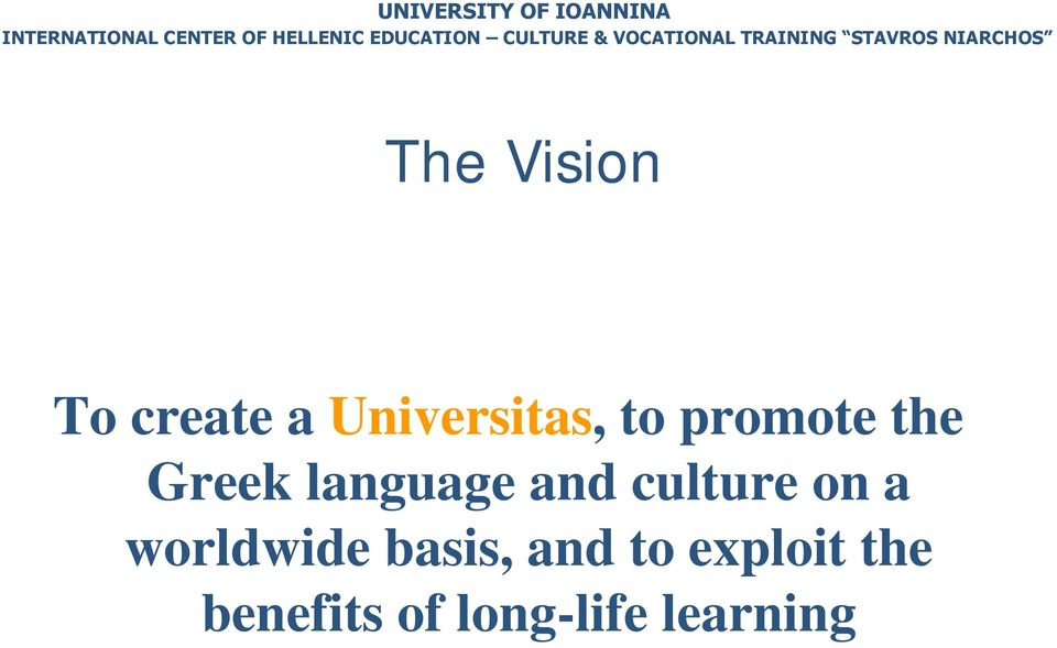 create a Universitas, to promote the Greek language and culture