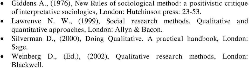 London: Hutchinson press: 23-53. Lawrenve N. W., (1999), Social research methods.