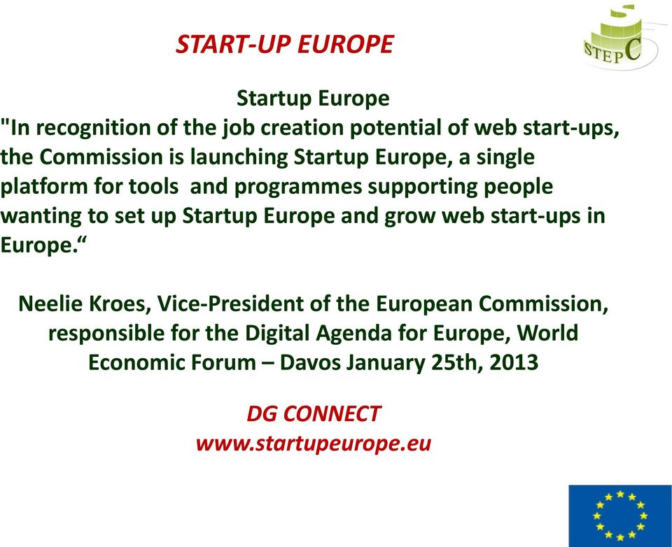 Startup Europe and grow web start-ups in Europe.