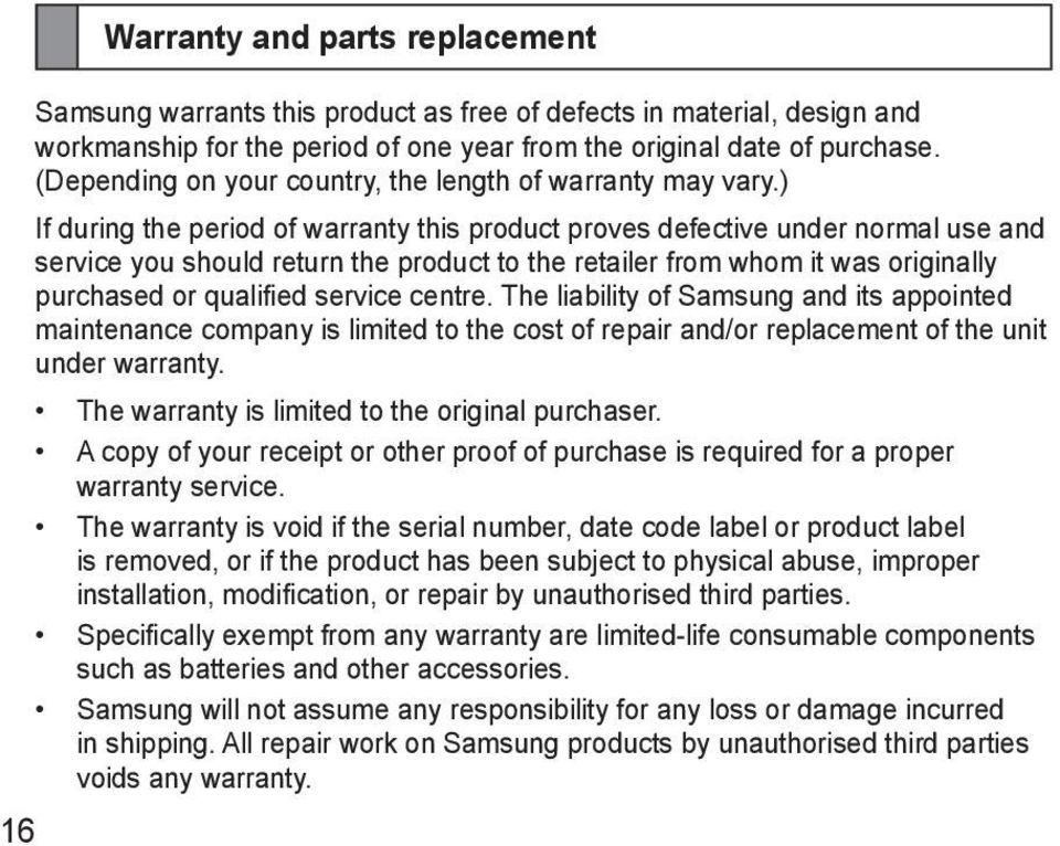 ) If during the period of warranty this product proves defective under normal use and service you should return the product to the retailer from whom it was originally purchased or qualified service