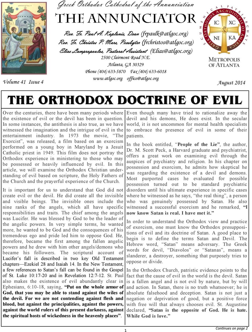 org August 2014 THE ORTHODOX DOCTRINE OF EVIL Over the centuries, there have been many periods where the existence of evil or the devil has been in question.